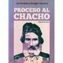 Proceso Al Chacho. Prólogo León Pomer (ag)