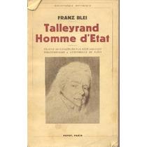 Talleyrand, Hombre De Estado. Franz Blei. En Frances