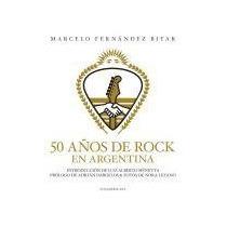 50 Años De Rock En Argentina - Fernandez Bitar- Sudamericana