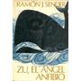 Ramon Sender. Zu, El Angel Anfibio. Primera Edición.