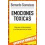 Emociones Toxicas - B Stamateas $130 Almagro Libro Nuevo