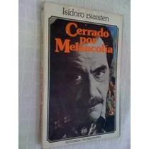 Cerrado Por Melancolia - Isidoro Blaisten
