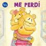 Me Perdí - Colección Pepe Y Sus Amigos - Ed. Hola Chicos