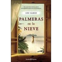 Palmeras En La Nieve - Luz Gabas - Planeta