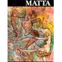 Roberto Matta Coleccion Cuadernos De Arte