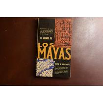 El Mundo De Los Mayas Victor Von Hagen