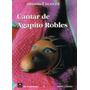 Cantar De Agapito Robles. Manuel Scorza.