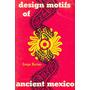 Design Motifs Of Ancient Mexico - Enciso, Jorge