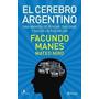 El Cerebro Argentino Facundo Manes Libro Nuevo
