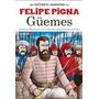 Guemes - La Historieta Argentina Nro.7 De Felipe Pigna