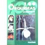 100 Orquídeas Argentinas - Julia Freuler - Ed. Albatros