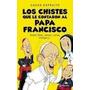 Chistes Que Le Contaron Al Papa Francisco Sobre Dios Jesus C