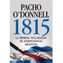 1815 - Pacho O´ Donnell - Editorial Aguilar