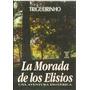 La Morada De Los Elisios - Trigueirinho