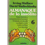 Almanaque De Lo Insolito Tomo 6 (wallace & Wallechinsky)