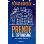 Prende El Optimismo - Una Cuestión De Actitud - Lapegüe.
