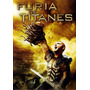 Furia De Titanes -dvd Original Nuevo Sellado