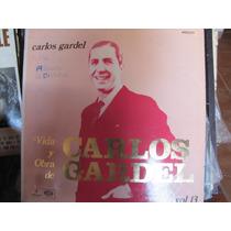 Carlos Gardel.vida Y Obra. Vol 13. 3 Lp.muy Buen Estado.