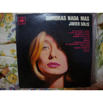 Long Play Disco Vinilo Javier Solis Sombras Nada Mas
