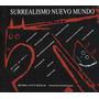 Surrealismo Nuevo Mundo / Catálogo 1992