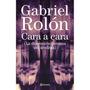 Cara A Cara / Gabriel Rolón / Libro Digit Ultimo 2016