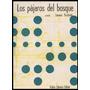 Picchetti, Leonor: Los Pájaros Del Bosque. (novela).
