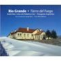 Rio Grande - Tierra Del Fuego Jorge Rossi - Alfio Baldovin