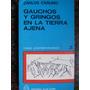 Gauchos Y Gringos En La Tierra Ajena Carlos Carlino Plus Ult