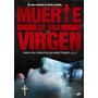 Dvd Muerte De Una Virgen Nuevo Cerrado Original Sm