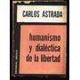 Humanismo Y Dialéctica De La Libertad Carlos Astrada