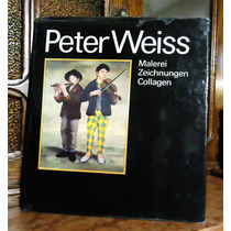 Hoffmann - Peter Weiss. Pinturas Dibujos Collages. (alemán)