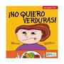 No Quiero Verduras - Chicos.net Ediciones