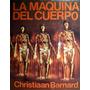 La Maquina Del Cuerpo. Christiaan Barnard