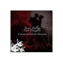 Cuarteto De Cuerdas Almerares Cd: Tango Ballet A. Piazzolla