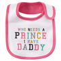Carters Babero Nena - Who Needs A Prince, I Have Daddy!