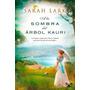 A La Sombra Del Árbol Kauri - Sarah Lark - Envío X Mail