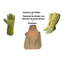 Kit De Soldar Combo Delantal G/plomo Guantes Polainas
