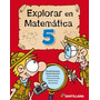 Explorar En Matemática 5 - Ed. Santillana