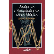 Acústica Y Psicoacústica De La Música - Juan Roederer R