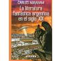 Literatura Fantástica Arg. Siglo Xix. Carlos Abraham (cic)