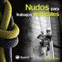Libro Nudos Para Trabajos Verticales. Ediciones Desnivel.