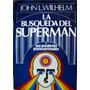 La Busqueda Del Superman Y Los Poderes Paranormales. Wilhelm