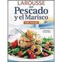 Libro Larousse De Pescado Y El Marisco