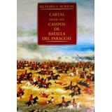Burton, Cartas Desd Los Campos De Batalla Del Paraguay Nuevo