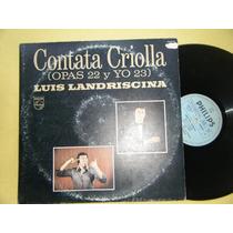 Lp Vinilo Luis Landriscina - Contata Criolla Opas 22 Y Yo 23