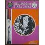 Colección Lápiz Y Papel N° 5 - Dibujando Con Tinta China