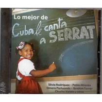 Cuba Le Canta A Serrat , Lo Mejor - Cd Nuevo Y Cerrado
