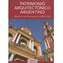 Patrimonio Arquitectónico Argentino - Tomo 2