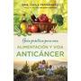 Guia Pract Para Alimentacion Y Vida Anticancer - Fernandez