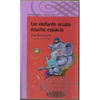 Un Elefante Ocupa Mucho Espacio De Elsa Bornemann